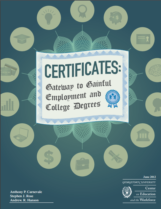 Certificates: Gateway to Gainful Employment and College Degrees ...